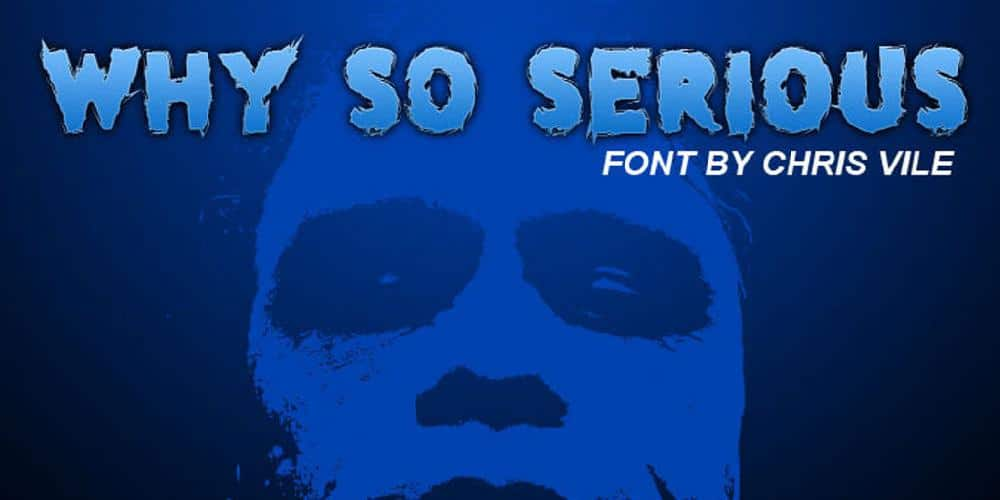 Why So Serious Font